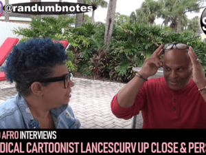 RED AFRO INTERVIEWS RADICAL CARTOONIST LANCESCURV UP CLOSE & PERSONAL! – The LanceScurv Show