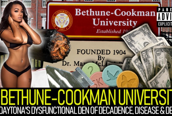 BETHUNE COOKMAN UNIVERSITY: DAYTONA'S DYSFUNCTIONAL DEN OF DECADENCE, DISEASE & DENIAL!