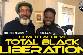 HOW TO ACHIEVE TOTAL BLACK LIBERATION: A DIALOGUE SPAWNED FROM A HIGHER STATE OF CONSCIOUSNESS!