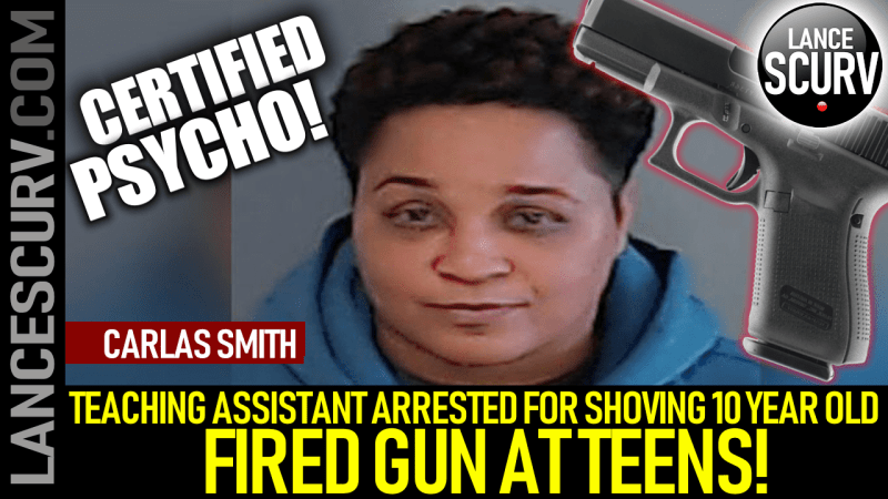 TEACHING ASSISTANT ARRESTED FOR SHOVING 10 YEAR OLD FIRED GUN AT TEENS! - The LanceScurv Show