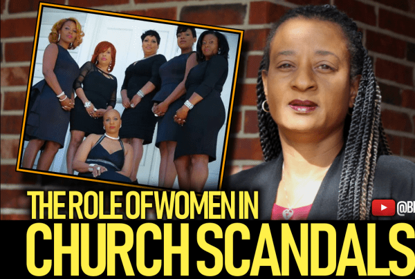 THE ROLE OF WOMEN IN CHURCH SCANDALS!
