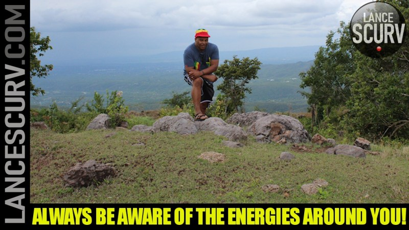 ALWAYS BE AWARE OF THE ENERGIES AROUND YOU! - The LanceScurv Show