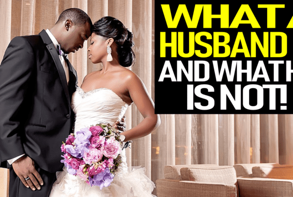 WHAT A HUSBAND IS & WHAT HE IS NOT! – THE B.L. CARTER SHOW