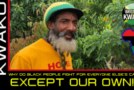 WHY DO BLACK PEOPLE FIGHT FOR EVERYONE ELSE'S CAUSE EXCEPT OUR OWN? – BROTHER KWAKU/ScurvMedia