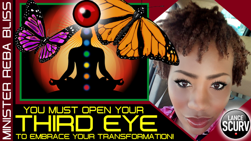 YOU MUST OPEN YOUR THIRD EYE TO EMBRACE YOUR TRANSFORMATION! - MINISTER REBA BLISS