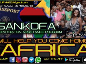 THE SANKOFA REPATRIATION ASSISTANCE PROGRAM WILL HELP YOU COME HOME TO AFRICA! – SISTER YAA