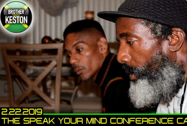 THE SPEAK YOUR MIND WEEKLY GROUP CONFERENCE CALL! – BROTHER KESTON