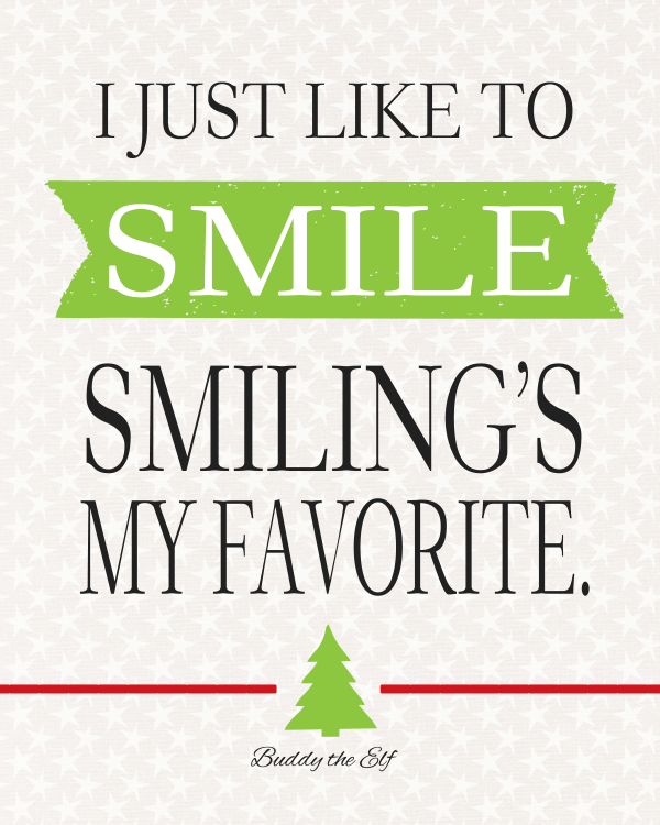 "Buddy The Elf ""I Just Like to SMILE.  Smiling's my favorite."" Quote Free Printable Christmas Art 