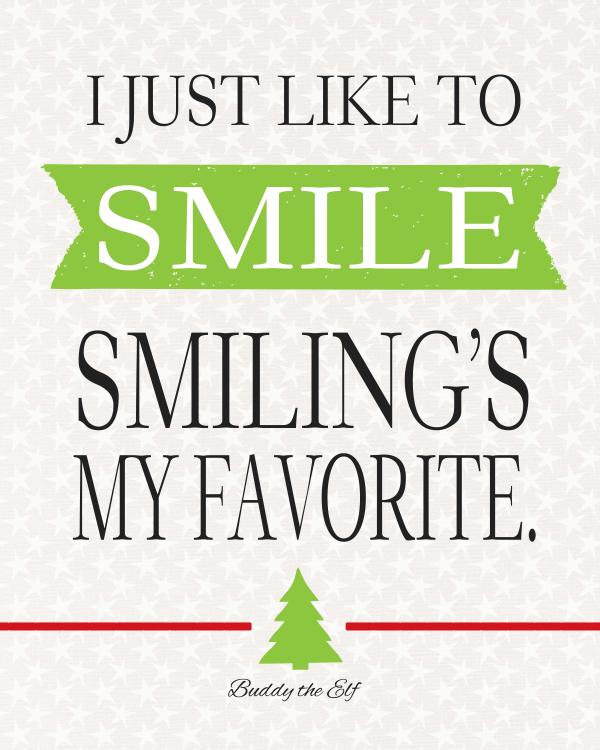 "Buddy The Elf ""I Just Like to SMILE. Smiling's my favorite."" Quote Free Printable Christmas Art | Landeelu"