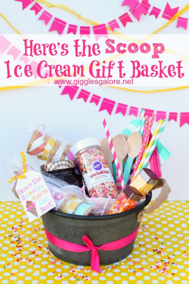 Do it Yourself Gift Basket Ideas for all Occassions - Heres The SCOOP Ice Cream Gift Basket Idea and FREE Printable Ice Cream Tags via Giggles Galore