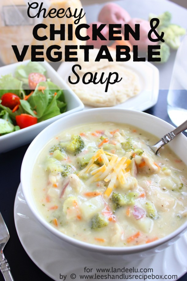 Cheesy Chicken and Vegetable Soup Recipe | Landeelu
