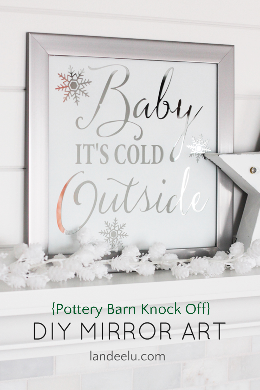 DIY Mirror Art (Pottery Barn Knock Off) Baby It's Cold Outside #diychristmasart #potterybarnknockoff #mirrorart #diyart