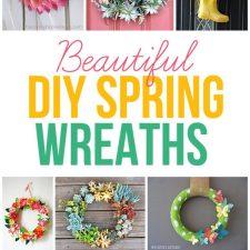 Beautiful DIY Spring Wreaths to Make!