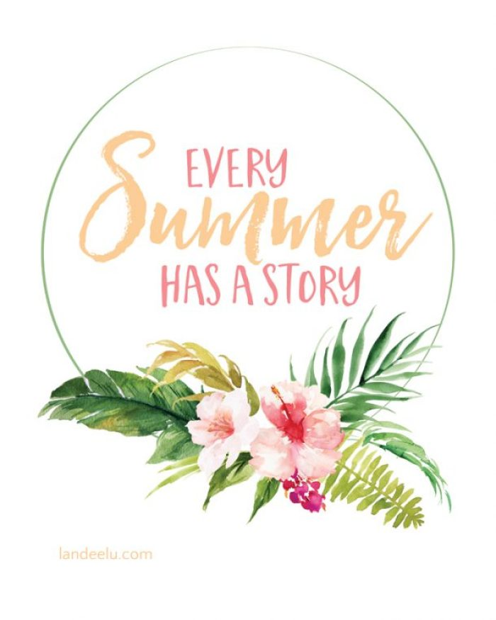 """Every summer has a story""... what will your summer story be this year? Free Tropical Summer printable!"