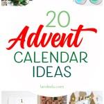 20 fun advent calendar ideas to countdown the days to Christmas!