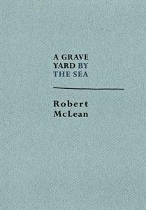 Graveyard By The Sea, by Robert McLean