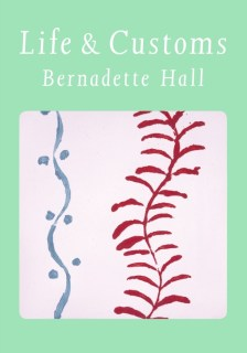 Life & Customs, by Bernadette Hall