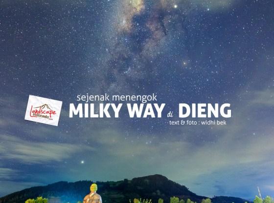 milky way dieng 0 - Milky Way Dieng : Sejenak Menengok Keluar