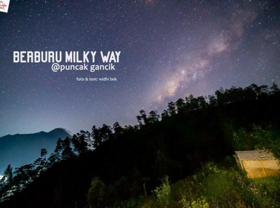 milkyway gancik 20 - Berburu Milky Way di Puncak Gancik