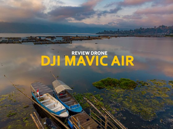 mavic air review - Review Mavic Air dibanding Mavic Pro