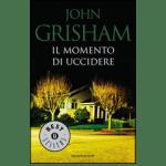 Il momento di uccidere – John Grisham