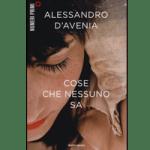 Cose che nessuno sa – Alessandro D'Avenia