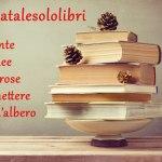 #anatalesololibri: Libri da regalare a Natale