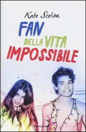 fan della vita impossibile