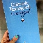 Coraggio! – Gabriele Romagnoli