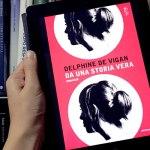 Da una storia vera – Delphine De Vigan | Libro del mese #ottobre