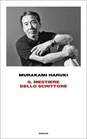 """""""Il mestiere di scrivere"""" - Haruki Murakami. Chi meglio di Haruki Murakami può darci dei consigli su come imparare a diventare un bravo romanziere? Un saggio inaspettato che ci fa entrare nella sua officina creativa. (Einaudi, in uscita il 14 febbraio)"""