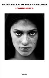 """""""L'arminuta"""" - Donatella Di Pietrantonio. Una scrittura spigolosa e un timbro unico, quelli che fanno di questa scrittrice una vera narratrice. Eccola con il suo nuovo romanzo """"L'arminuta"""" (Einaudi, in uscita il 14 febbraio)"""