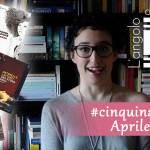 Libri da leggere: la mia #cinquinadelmese di aprile