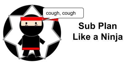 Sub Plan Like a Ninja