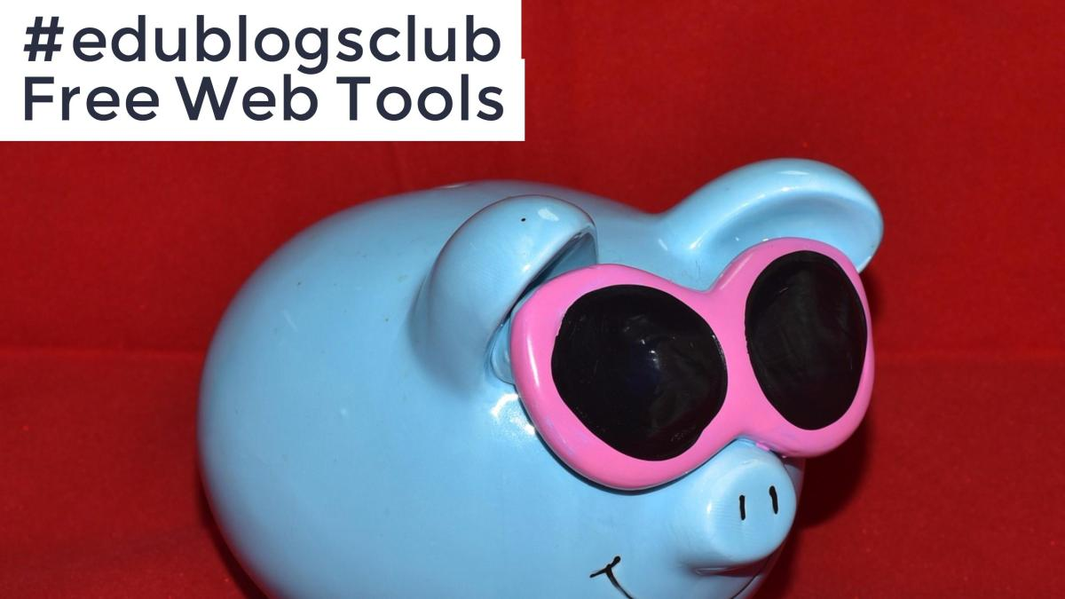 #edublogsclub Free Web Tools
