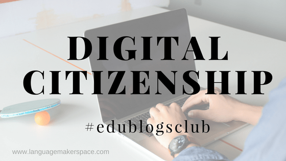 #edublogsclub Digital Citizenship