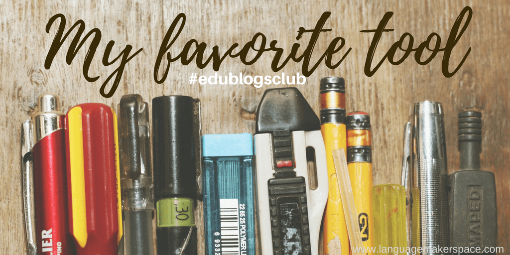 Favorite Tool #edublogsclub