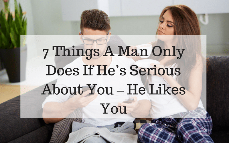 How to tell if a guy is serious