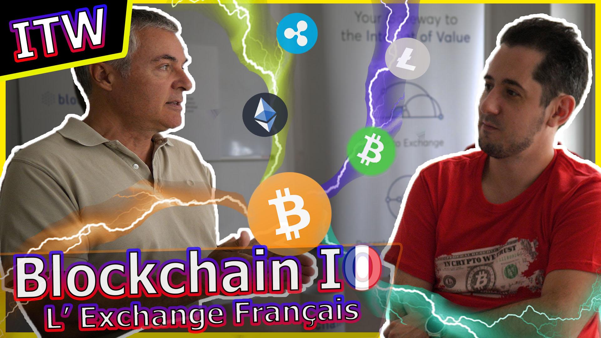 Blockchain.io : Le Nouveau Crypto-Exchange Made In France avec Pierre Noizat