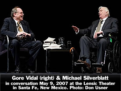 Gore Vidal (right) in conversation with Michael Silverblatt at the Lensic Theater in Santa Fe, New Mexico, Wednesday, May 9, 2007. Photo: Don Usner