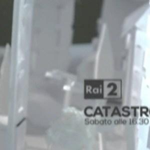 catastrofi raidue
