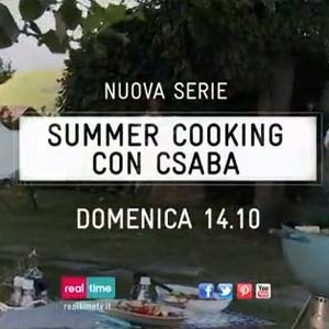 summer cooking con csaba luglio 2013 real time