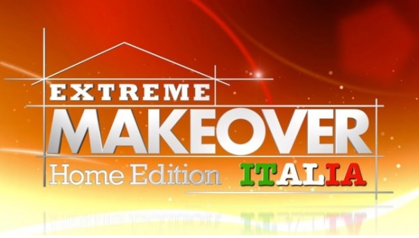 extreme makeover home edition italia
