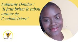 """Fabienne Dondas :  """"Il faut briser le tabou autour de l'endométriose"""""""