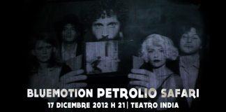 Bluemotion PETROLIO Safari al Teatro India di Roma