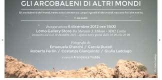 Gli Arcobaleni di Altri Mondi al presso Lomography Gallery Store di Milano