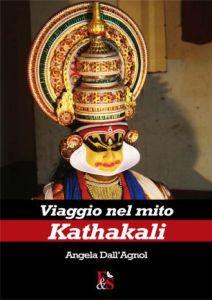 Viaggio nel mito Kathakali di Angela Dall'Agnol