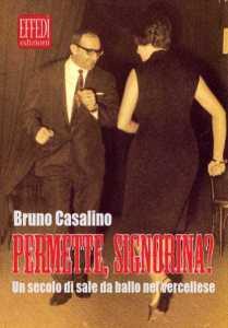 Permette, signorina? Un secolo di sale da ballo nel vercellese di Bruno Casalino