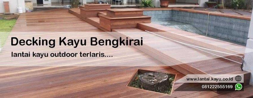 harga jual decking lantai kayu outdoor bengkirai