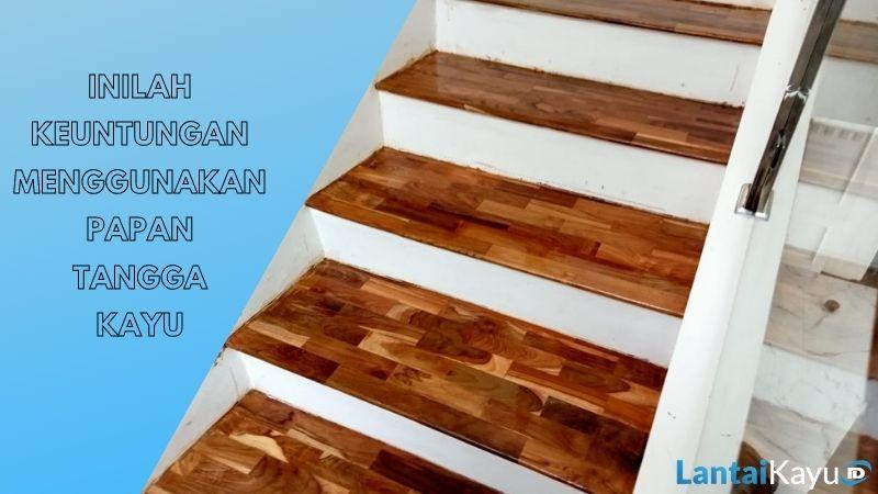keuntungan tangga kayu